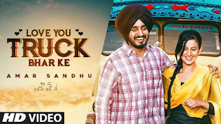 Love You Truck Bhar Ke – Amar Sandhu Video HD Download