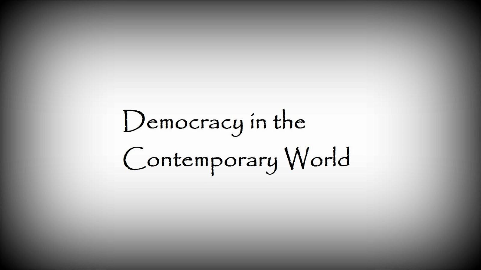 Democracy in the contemplary world