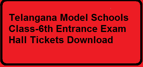 Telangana Model Schools Class 6 Entrance Exam 2016 Hall Tickets Download|TSMS Hall Tickets Download for 6th class entrance examination/2016/03/ts-model-schools-6th-class-entrance-exam-2016-hall-tickets-download.html