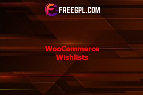 WooCommerce Wishlists Nulled Download Free