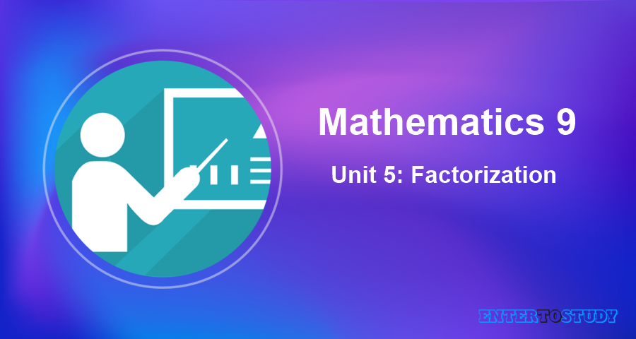 Mathematics 9th Unit 5: Factorization