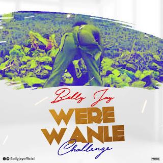 MUSIC: Bolly Jay - Weyrey Wanle [V.j Adams Cover]