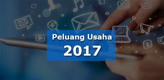 usaha 2017, peluang usaha di tahun 2017, peluang usaha tahun 2017, BISNIS ONLINE 2017, usaha menjanjikan 2017, prospek usaha 2017, bisnis sampingan 2017, peluang usaha di 2017, peluang usaha 2017 yang menjanjikan, usaha di 2017