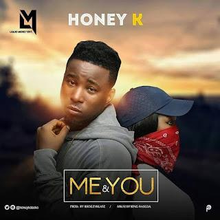 - Honey 2BK 2B  2BMe 2B 2526 2BYou 2B 2528Prod - MUSIC: Honey K – Me & You | @honeykoboko