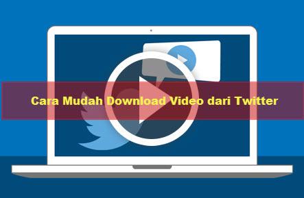Cara Cepat download video dari twitter tanpa software