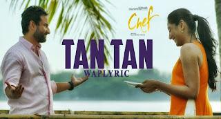 Tan Tan Song Lyrics Nikhita Gandhi chef