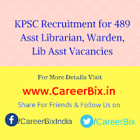 KPSC Recruitment for 489 Asst Librarian, Warden, Lib Asst Vacancies