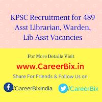 KPSC Recruitment for 489 Asst Librarian, Warden, Lib Asst Vacancies