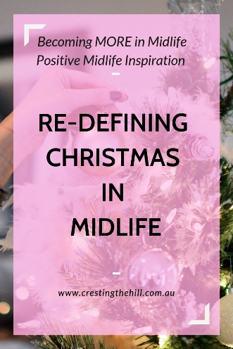 When your ideas about Christmas get turned on their head - it's time to re-define Christmas in Midlife. #midlife #Christmas