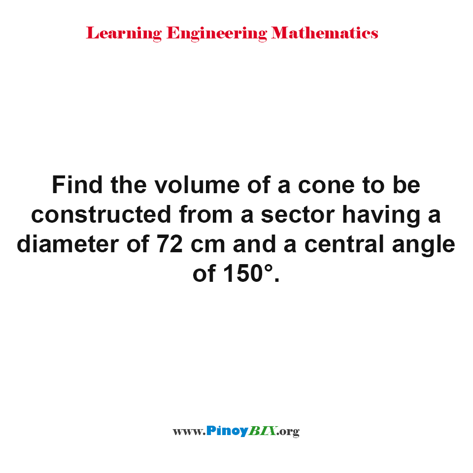 Find the volume of a cone to be constructed from a sector 02