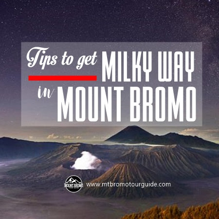 Tips to get the Milky Way in Mount Bromo