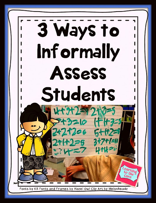 Assessment: 3 Ways to Informally Assess Students