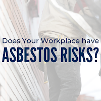 Does Your Workplace Have Heightened  Asbestos Risks? Use This Guidance