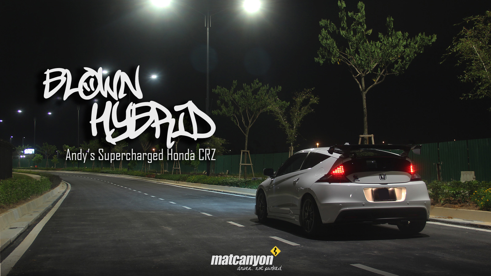 Mat Canyon: Blown Hybrid | Andy's Supercharged Honda CRZ