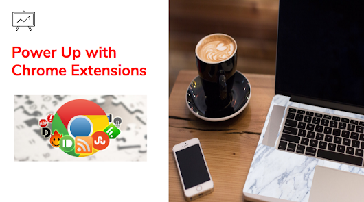 My Favourite (and most used) Chrome Extensions