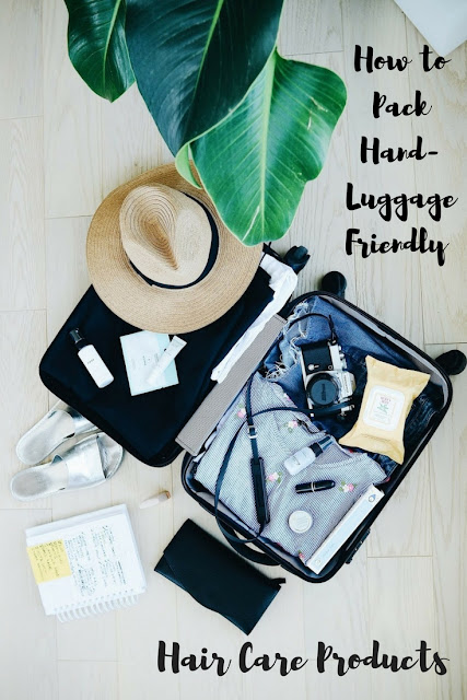 How to Pack Hand-Luggage Friendly Hair Care Products