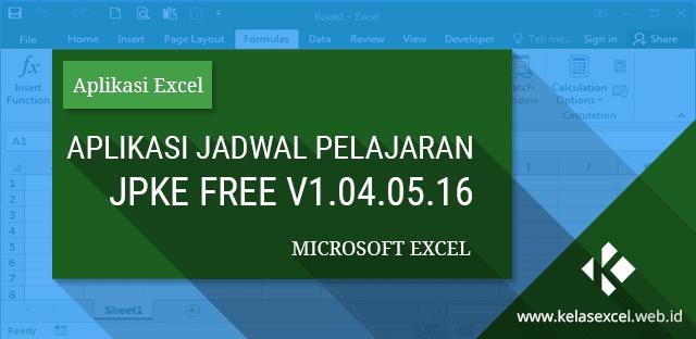 Update Aplikasi Jadwal Pelajaran Sekolah Gratis Berbasis Excel (JPKE Free V1.04.05.16)