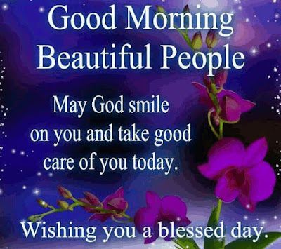 Good Morning Quotes For Friends: may god on you and take good care of you today