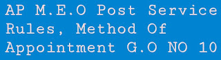 AP M.E.O Post Service Rules, Method Of Appointment G.O NO 10
