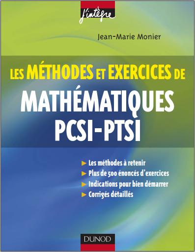 Livre : Mathématiques Méthodes et Exercices PCSI-PTSI - Jean-Marie Monier PDF
