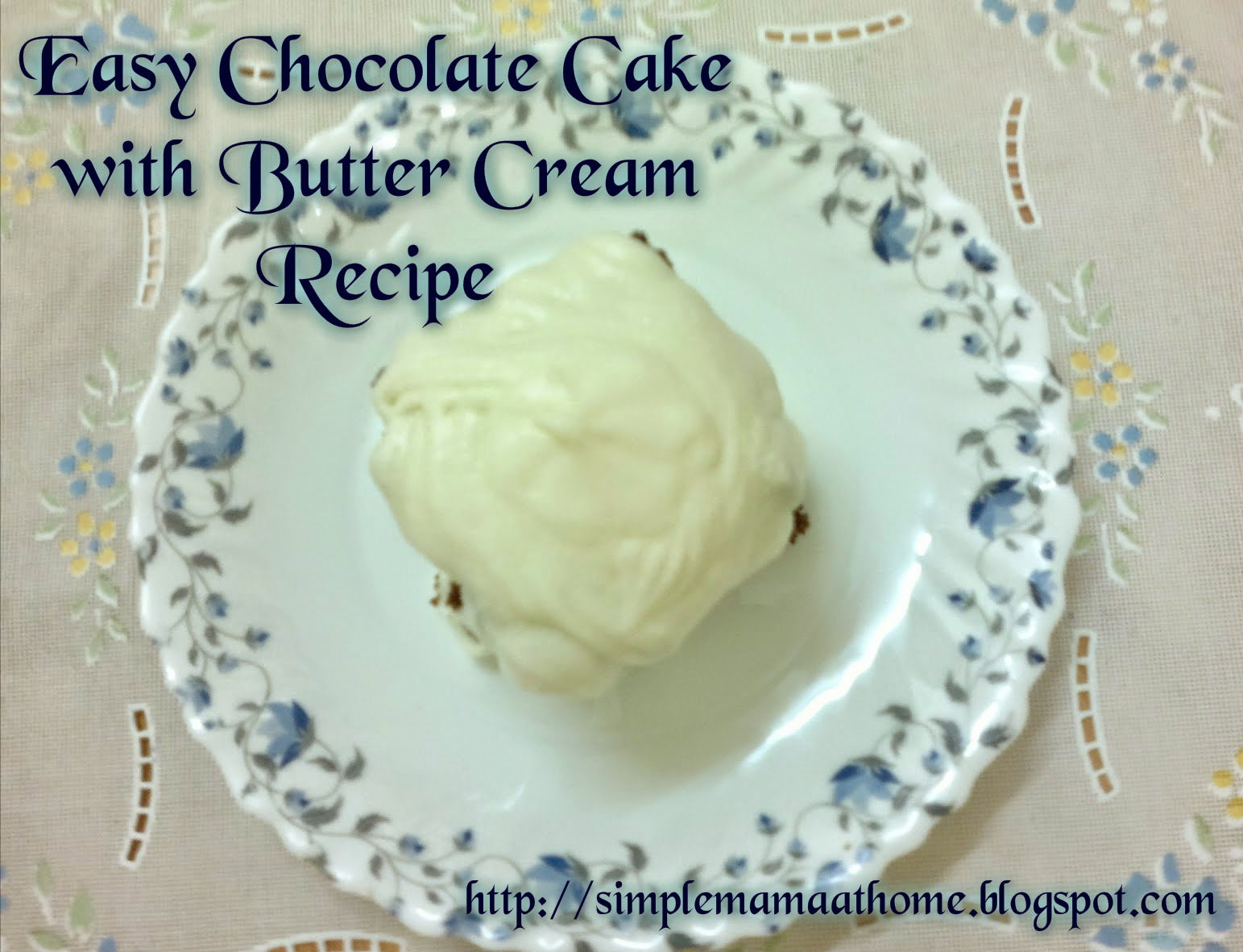Easy Chocolate Cake with Butter Cream Recipe