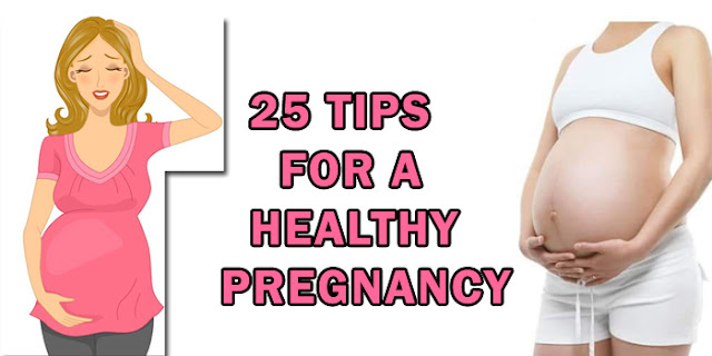 25 Tips for a Healthy Pregnancy