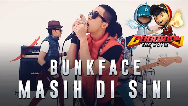 Bunkface - Masih Di Sini (OST BoBoiBoy The Movie)