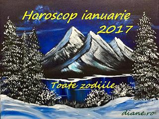 Horoscop toate zodiile ianuarie 2017