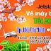 Vé máy bay tết 2018 TP. Hồ Chí Minh đi Hà Nội hãng Jetstar