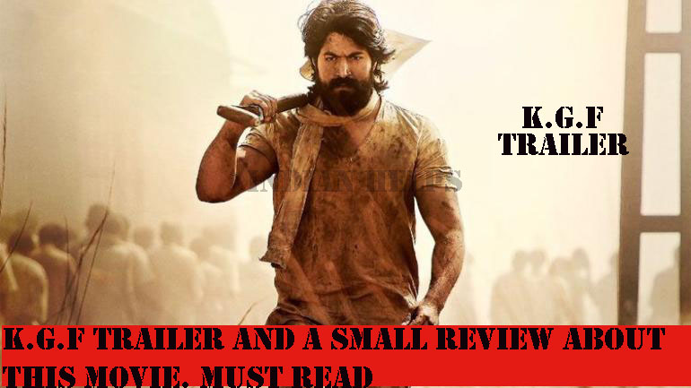 KGF Movie trailer and some information about this movie in
