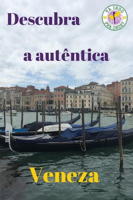 Multidões de turistas invadem Veneza todos os dias. Descubra a Veneza autêntica!