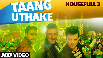 Watch Housefull 3 Taang Uthake full video song Watch Online Youtube HD Free Download