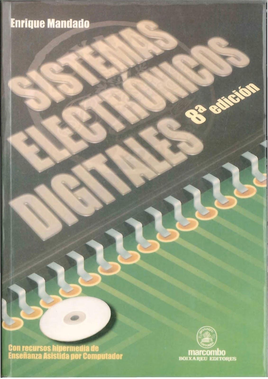 Sistemas electronicos digitales, 8va Edición – Enrique Mandado ...