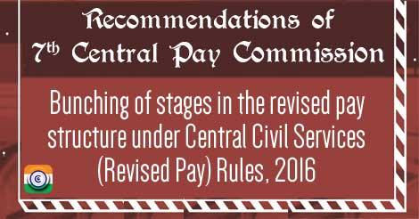 7th CPC CCS  bunching of stages in the revised pay structure
