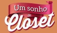 Promoção Um sonho de Closet Shopping Total Curitiba www.sonhodecloset.com.br