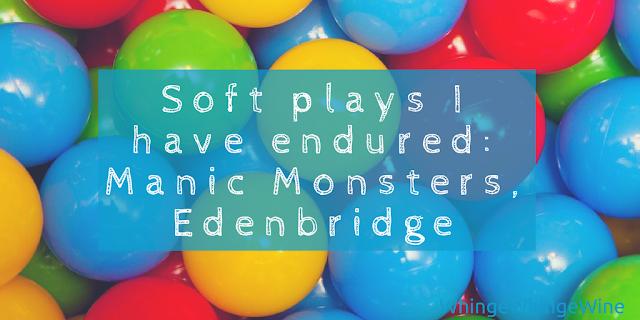 Soft plays I have endured. Number one: Manic Monsters, Edenbridge
