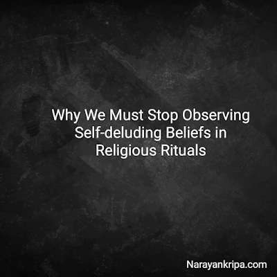 Text Image: Why We Must Stop Observing Self Deluding Beliefs in Religious Rituals
