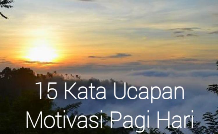 15 Kata Ucapan Motivasi di Pagi Hari