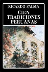 Portada del libro completo cien tradiciones peruanas Descargar pdf gratis