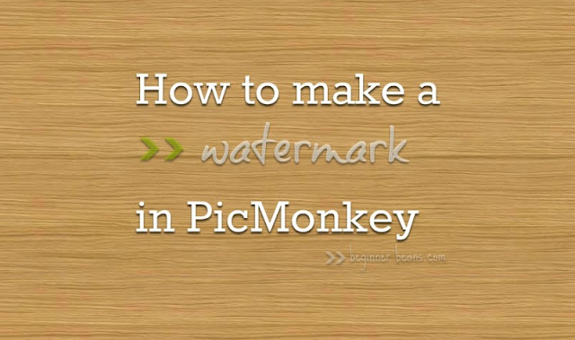 How to Make a Watermark with a Transparent Background in PicMonkey