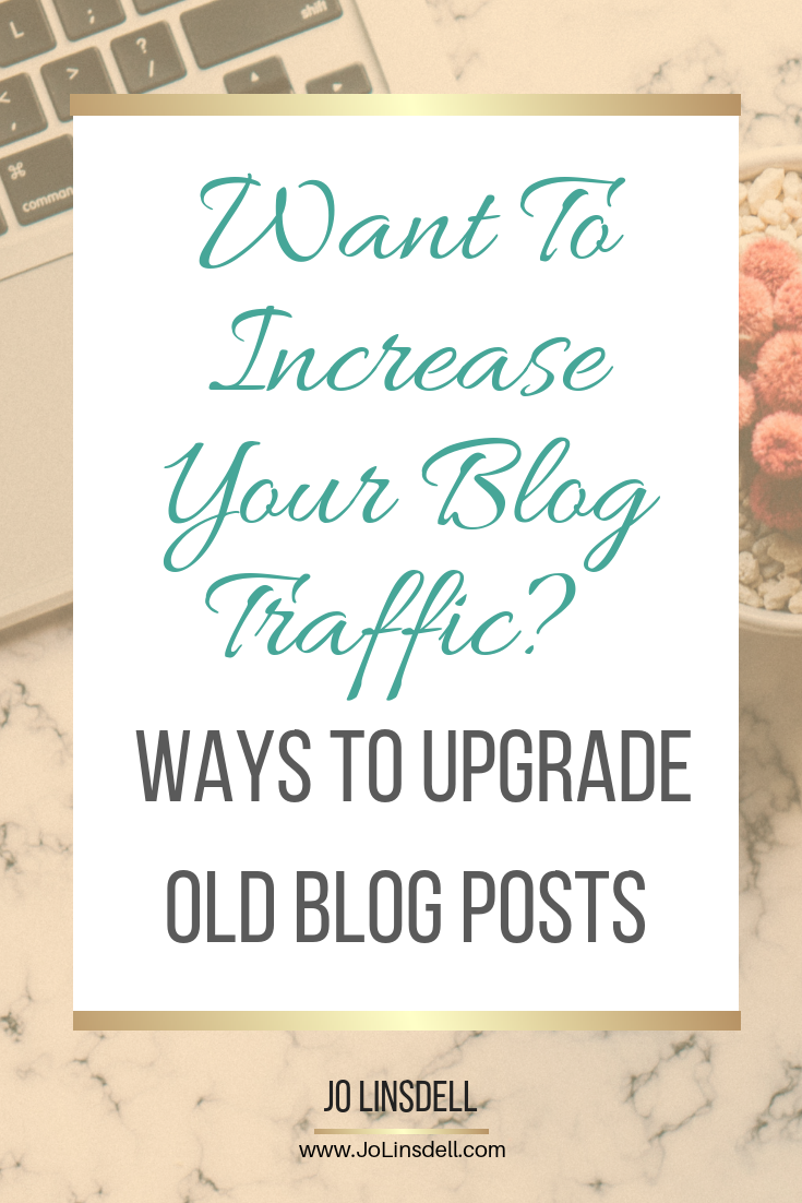 Want To Increase Your Blog Traffic? Ways To Upgrade Old Blog Posts