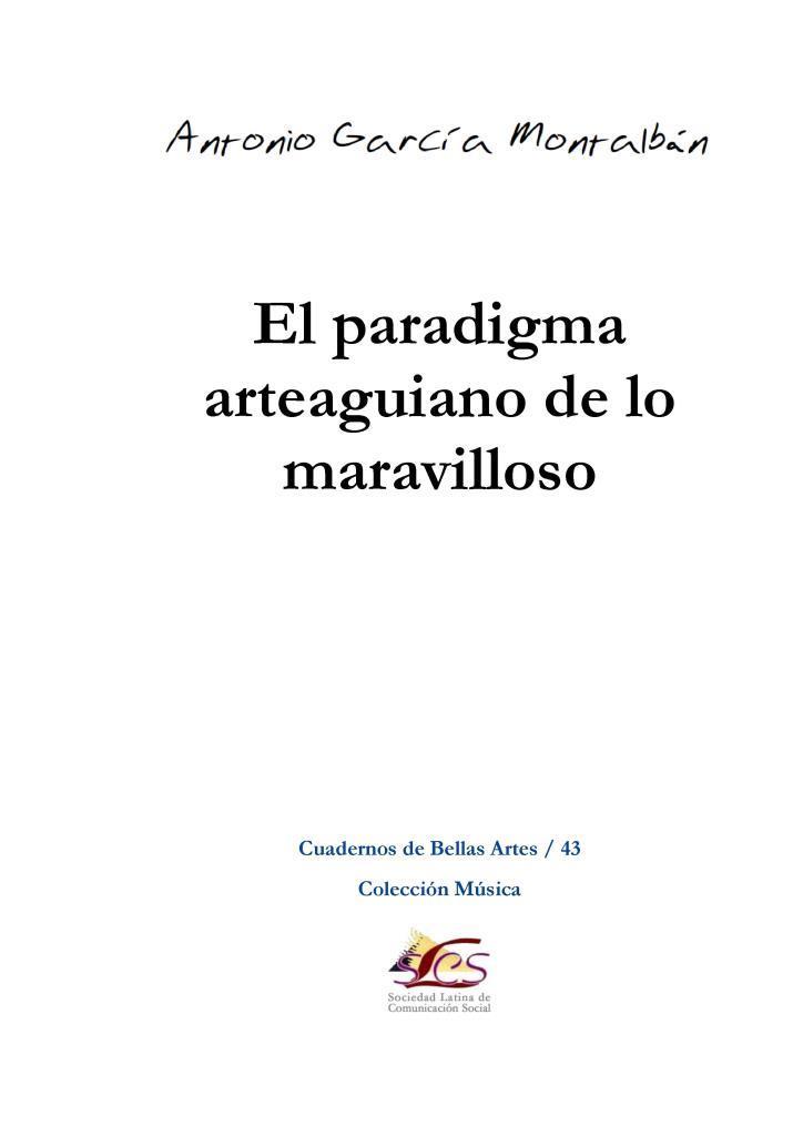 El paradigma arteaguiano de lo maravilloso – Antonio García Montalbán