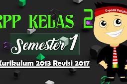 DOWNLOAD RPP Kelas 2 Semester 1 Kurikulum 2013 / K13 Revisi 2017