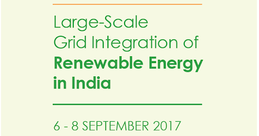 CfPs: 1st International Conference on Large-Scale Grid Integration of Renewable Energy in India | 6-8 September | New Delhi, India