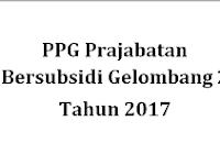 PPG Pra Jabatan Bersubsidi Gelombang 2 Tahun 2017 Resmi Dibuka. Pendaftaran Sampai 12 Juni 2017