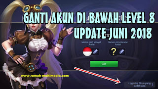Cara Ganti Akun Mobile Legends Di bawah Level 8 Update Juni 2018