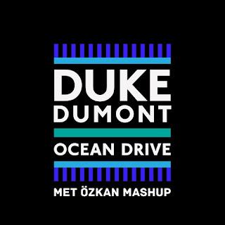 Duke Dumont - Ocean Drive (Met Özkan Mashup)