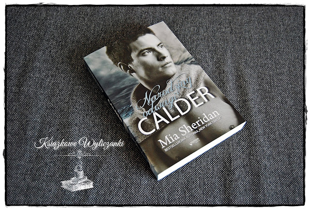 """Calder. Narodziny odwagi"" Mia Sheridan"