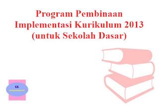 program kerja kegiatan pembinaan implementasi kurikulum 2013 di sekolah dasar