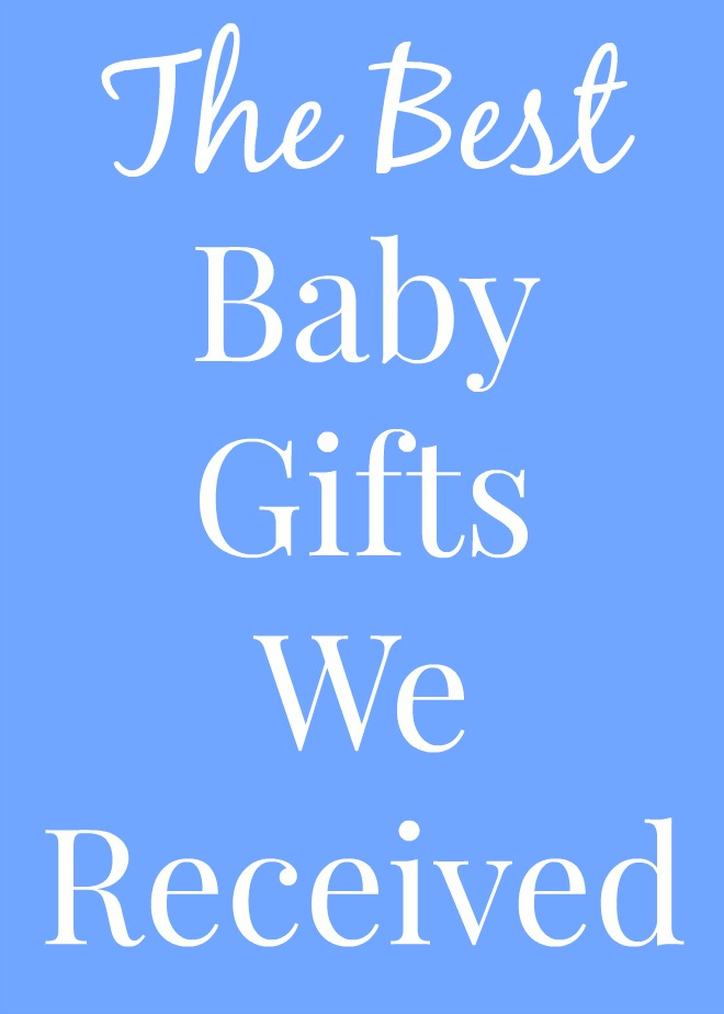 The Best Baby Gifts We Received